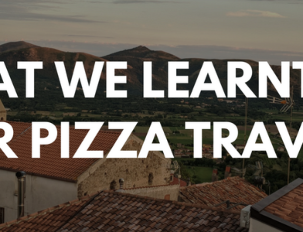 What We Learnt On Our Pizza Travels