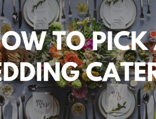 How To Pick A Wedding Caterer