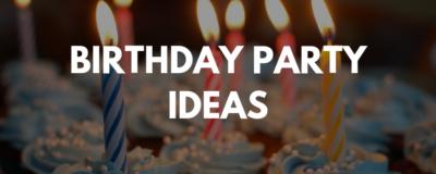 brithday party ideas