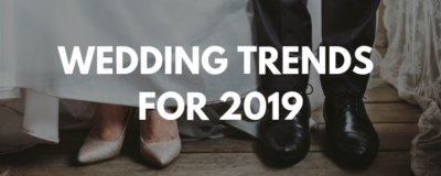 Wedding trends 2019