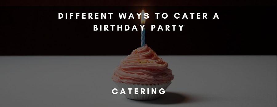 birthday catering
