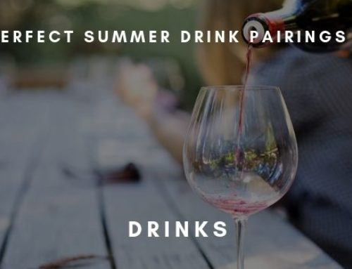 Perfect Drink Pairing for Summer