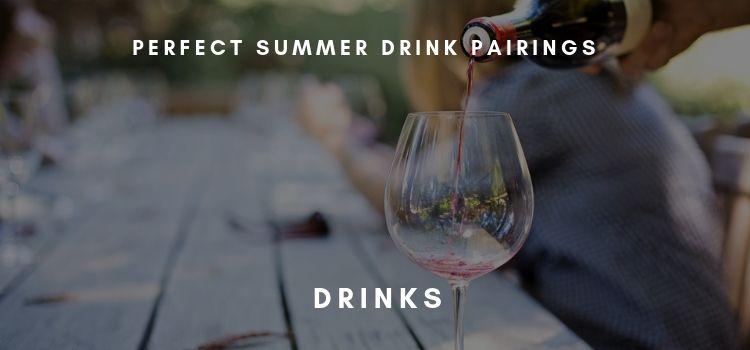 Summer drink pairing