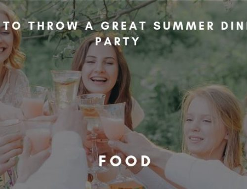 How To Throw A Great Summer Dinner Party